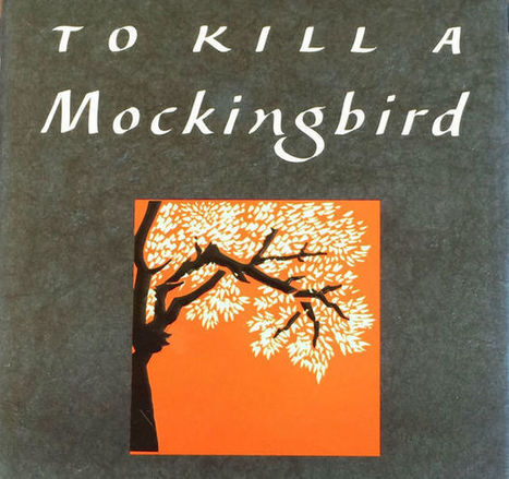 Is reading 'To Kill a Mockingbird' a requirement for understanding the human experience? Maybe. | Cool School Ideas | Scoop.it