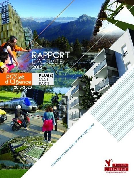 Grenoble - Rapport d'activité 2015 | Dernières publications des agences d'urbanisme | Scoop.it
