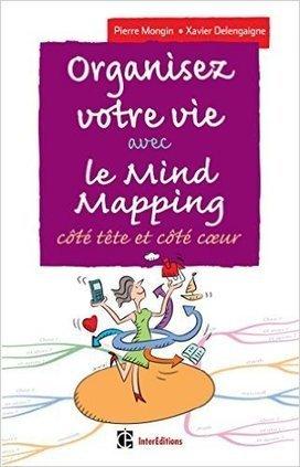 La 3e édition d'Organisez votre vie avec le mind mapping est parue - [MIND MAPPING POUR TOUS] | Cartes mentales | Scoop.it