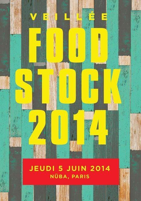 Foodstock 2014 : le rendez-vous des gastronomes ! | Digital & Réseaux sociaux | Scoop.it
