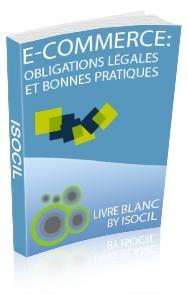 E-commerce : obligations légales et bonnes pratiques - Livre Blanc -   Time to Learn   Scoop.it