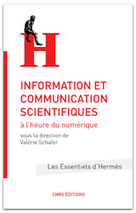 Information et communication SCIENTIFIQUES à l'heure du numérique - Valérie Schafer (dir.) - Institut des sciences de la communication du CNRS (ISCC) | Machines Pensantes | Scoop.it