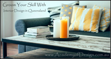 Groom Your Skills with Professional Course of Interior Design in Queensland | Academy Of Design | Scoop.it