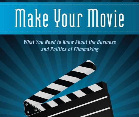 The Six Things You Must Know to Make it in the Film Industry   Cutting Edge How to make in the industry & future of Cameras   Scoop.it