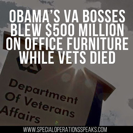 Obama's VA Bosses Blew $500 Million on Office Furniture While Vets Died | Special Operations Speaks PAC | Criminal Justice in America | Scoop.it