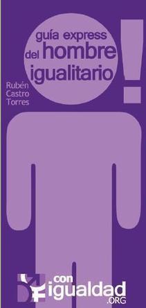 [Publicaciones] Guía express del hombre igualitario por @Ruben_Castro | #hombresporlaigualdad | Scoop.it