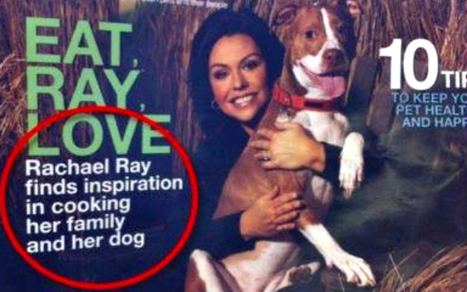 Magazine Cover Saying Rachael Ray Cooks Dog Goes Viral -- But It's Fake | Prozac Moments | Scoop.it