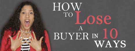 Sellers Beware! How to Lose a Buyer in 10 Ways | Prudential Preferred Realty | Home Loans | Scoop.it