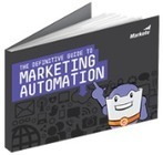 The Definitive Guide to Marketing Automation - Marketo | Technology Marketing | Scoop.it