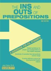 The Ins and Outs of Prepositions: A Guide Book for ESL Students read online - Tracey | Book | Scoop.it