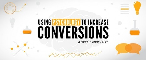 Using Psychology to Increase Conversions [FREE White Paper] - Pardot | The Marketing Technology Alert | Scoop.it