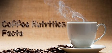 Top 10 Coffee Nutrition Facts To Blow Your Mind | Top Ten Lists | Scoop.it