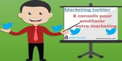 8 conseils pour améliorer votre marketing sur Twitter | Réseau Sociaux | Scoop.it