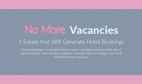5 Emails That Will Generate Hotel Bookings #Infographic | Hospitality Sales & Marketing Strategies & Techniques | Scoop.it