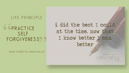 Principle 5: Practice Self-Forgiveness | Transforming Leaders; Self Care & Awareness | Scoop.it
