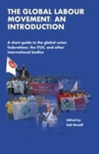 """""""The Global Labour Movement: An Introduction"""" by Edd Mustill   real utopias   Scoop.it"""