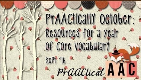 PrAACtically October: A Year of Core Vocabulary Resources | AAC: Augmentative and Alternative Communication | Scoop.it
