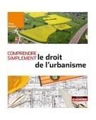 Comprendre simplement le droit de l'urbanisme,Yves Goujon, Le Moniteur, 2016   Bibliothèque de l'Ecole des Ponts ParisTech   Scoop.it