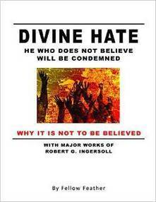 Divine Hate: Fellow Feather's Original BookA Tippling Philosopher | Atheism Today | Scoop.it