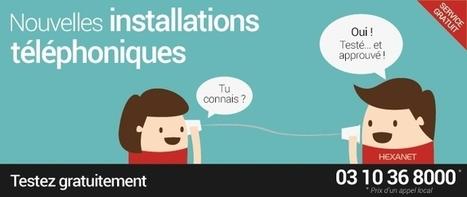Testez gratuitement vos nouvelles installations téléphoniques avec Hexanet ! | Hexanet | Scoop.it