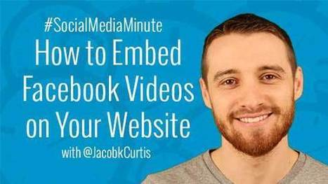 How to Embed Native Facebook Videos on Your Website | Social Media Tutorials | Scoop.it