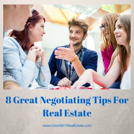 8 Great Negotiating Tips For Real Estate - Cincinnati and Northern Kentucky Real Estate | Real Estate | Scoop.it