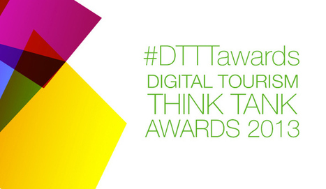 #DTTT Awards 2013 | Digital Tourism Think Tank | e-Tourism | Scoop.it