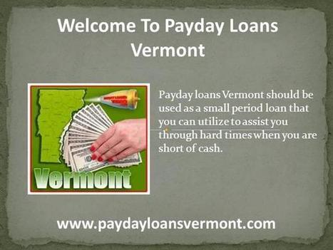Avail Fast And Reasonable Monetary Aid With Same Day Approval Ppt .. | Payday Loans Vermont | Scoop.it