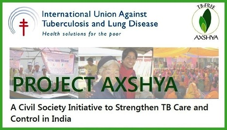 Project Axshya: Promoting civil society participation in TB care and control   Tuberculosis   Scoop.it