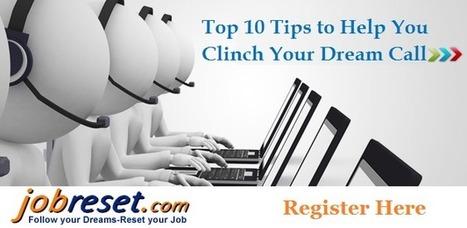 Top 10 Tips to Help You Clinch Your Dream Call Center Jobs - Blogs, Articles, Current Affairs, GK, Job, Career Tips – Jobreset.com | Jobreset.com | Scoop.it