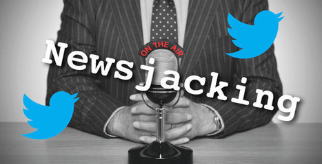 Sfruttare la notizia per essere più social: la tecnica del newsjacking - Nicola Carmignani | Web Marketing | Scoop.it