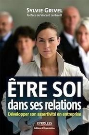 formation assertivite : developper des relations ... - Sylvie Grivel | E-Learning | Scoop.it