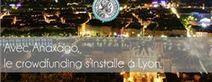 Avec Anaxago, le crowdfunding s'installe à Lyon | Actu de l'écosystème d'Axeleo | Scoop.it