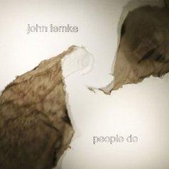 John Lemke - People Do - Indie Rock Mag | Harmonic Melomany | Scoop.it