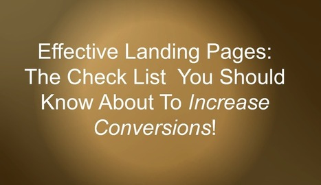 Effective Landing Pages: The Check List You Should Know About To Increase Conversions! - Florentina Istrati | Internet Presence | Scoop.it