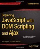 Beginning JavaScript with DOM Scripting and Ajax, 2nd Edition - Free eBook Share | asp.net, wcf, wpf, JS, Jquery, Html | Scoop.it