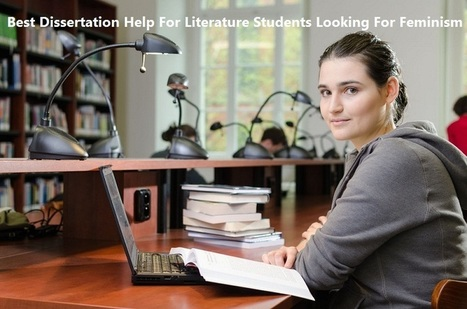 Best dissertation help for literature students looking for Feminism | Dissertation Online UK | Scoop.it