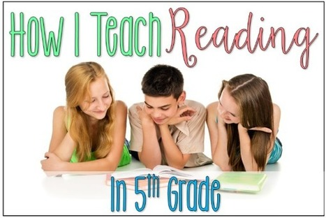 How I Teach Reading in 5th Grade (Detailed Breakdown) | INNOVATIVE CLASSROOM INSTRUCTION | Scoop.it