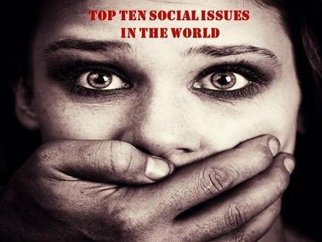 TOP TEN SOCIAL ISSUES IN THE WORLD | Social Work Blogs | Scoop.it