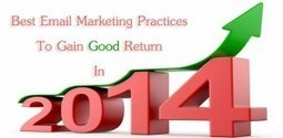 Email Marketing Practices To Gain Good Return In 2014 | Garuda | Email Marketing | Scoop.it