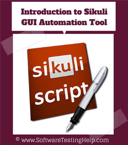 Introduction to Sikuli GUI Automation Tool (Automate Anything You See on Screen) – Sikuli Tutorial #1 | QA | Scoop.it