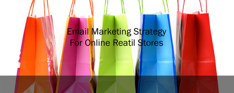 Email Marketing Strategy For Online Retail Stores | Best Practices For Email Marketing And Affiliate Marketing | Scoop.it