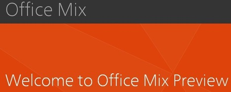 Microsoft ready to test new Office 'Mix' interactive presentation application  | ZDNet | Microsoft | Scoop.it