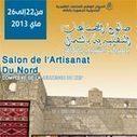 Le salon de l'artisanat du Nord : 1ère édition du 22 au 26 mai 2013 au Kef | Salon de l'artisanat du Nord | Scoop.it
