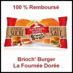 100 % Remboursé : Brioch' Burger La Fournée Dorée   Harry's, La Boulangère, La Fournée Dorée   Scoop.it