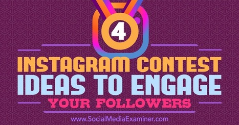 4 Instagram Contest Ideas to Engage Your Followers : Social Media Examiner | SEO | Scoop.it