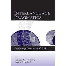 Book - Interlanguage Pragmatics: Exploring Institutional Talk | Pragmatics-Discourse Analysis | Scoop.it