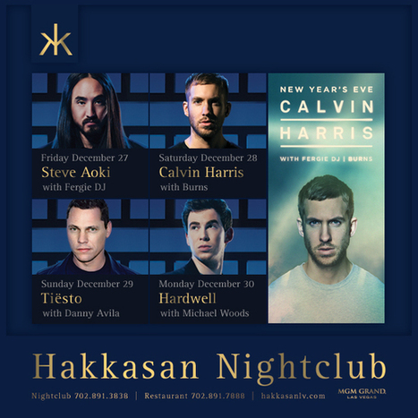 Hakkasan Las Vegas announces New Year's Eve week lineup featuring Steve Aoki, Tiesto, Hardwell, Calvin Harris and more | DJing | Scoop.it