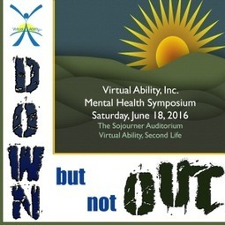 Mental Health Symposium - June 18, 2016: Virtual Ability Island, Second Life   Second Life and other Virtual Worlds   Scoop.it