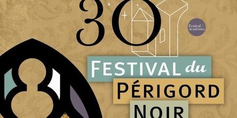 Festival du Périgord Noir, 30 ans entre rêve et passion   Culturebox   Revue de Web par ClC   Scoop.it